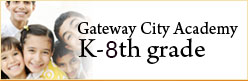 Gateway City Academy: K-8th Grade