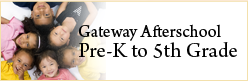 Gateway Afterschool: Pre-K-5th Grade